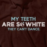 White teeth can't dance